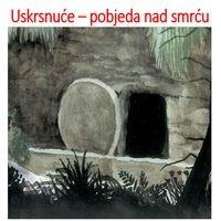 Uskrsnuće - pobjeda nad smrću (ppt MŠ)